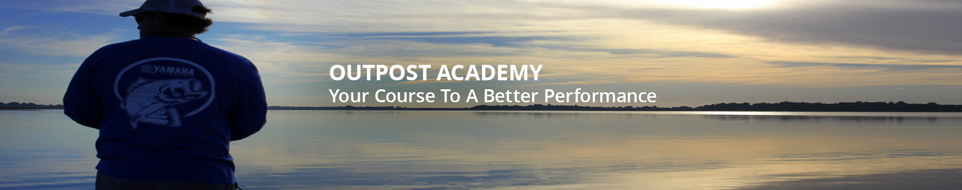 OUTPOST ACADEMY Your Course To A Better Performance